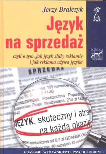 Jerzy Bralczyk Język na sprzedaż