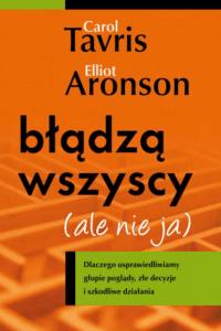 Elliot Aronson Błądzą wszyscy (ale nie ja)