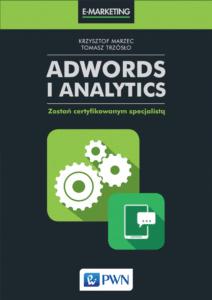 Krzysztof Marzec Tomasz Trzósło Google adwords i analytics