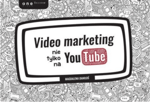 Magdalena Daniłoś Video marketing nie tylko na YouTube