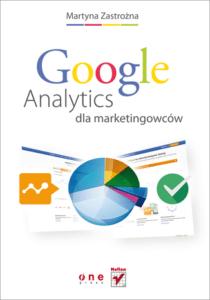 Martyna Zastrożna Google Analytics dla marketingowców wydanie I