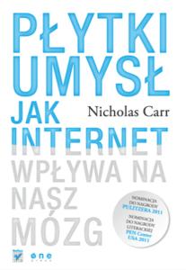 Nicholas Carr Płytki umysł. Jak internet wpływa na nasz mózg