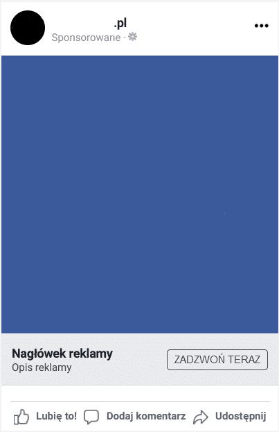 Chcesz, by klienci dzwonili do Twojej firmy Jak ustawic reklame na Facebooku, ktora do tego zacheci 5